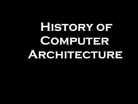 History of Computer Architecture Documentary