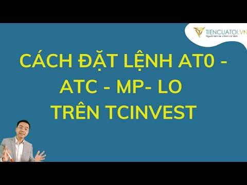 [TCBS] Đặt giá mua bán cổ phiếu như nào để có lời    MP   LO   ATO   ATC