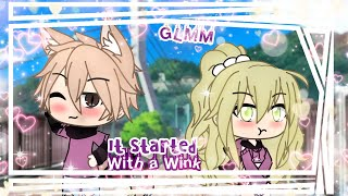 ❦It Started With a Wink❦❤️GLMM❤️❦Gacha Life Mini Movie❦❤️