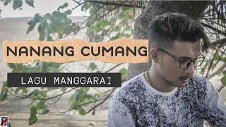 Nanang Cumang  - Lagu Manggarai Terbaru LDR