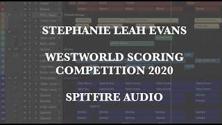 Stephanie Leah Evans | Westworld Scoring Competition | Spitfire Audio