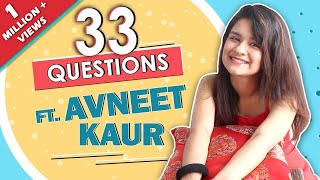 33 Questions Ft. Avneet Kaur | Secret, Favourite Moment & More