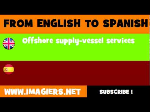 FROM ENGLISH TO SPANISH = Offshore supply vessel services