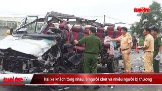 Hai xe khách tông nhau, 6 người chết và nhiều người bị thương | Truyền Hình - Báo Tuổi Trẻ