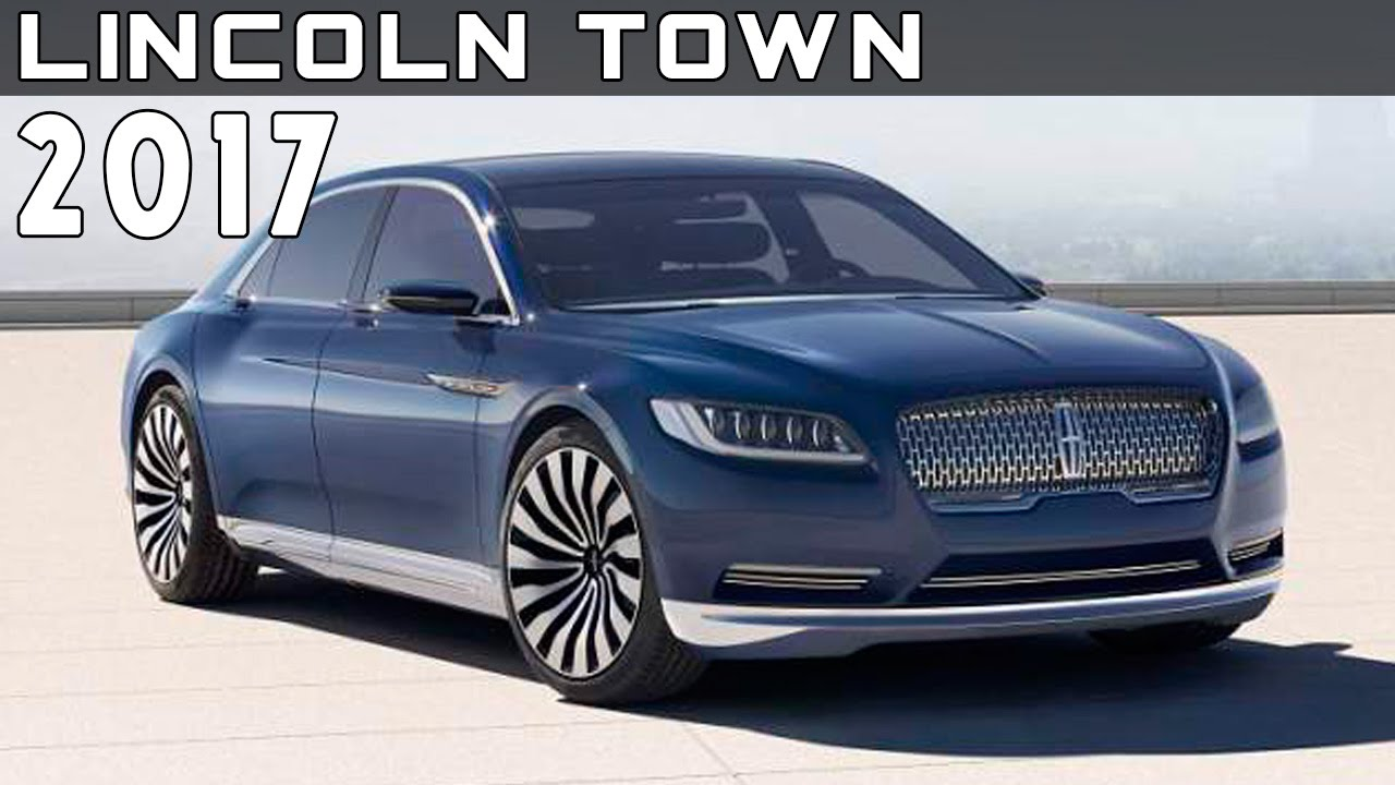 2017 Lincoln Town Review Rendered Price Specs Release Date