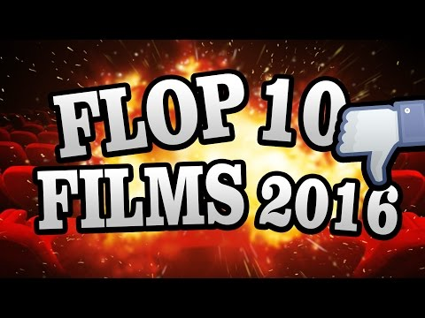 FLOP 10 FILMS 2016