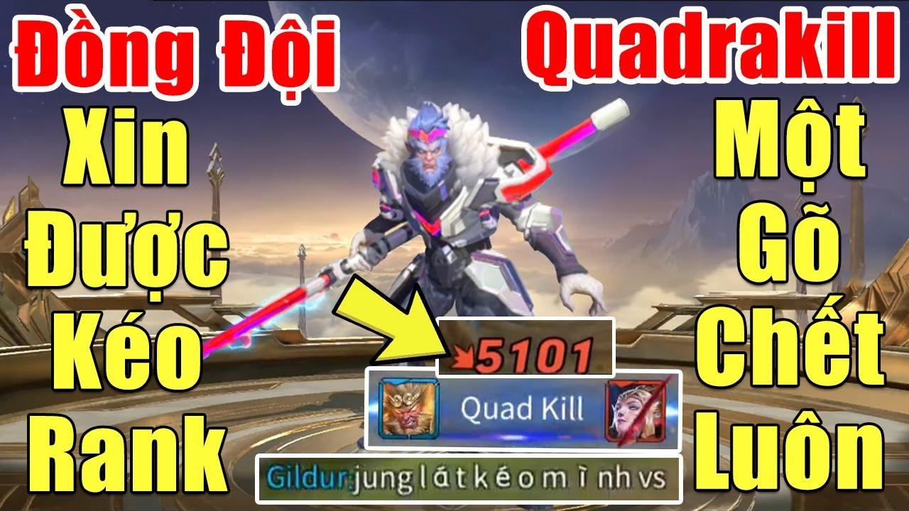 [Gcaothu] Đồng đội xin kéo rank khi thấy Ngộ Không một gõ chết luôn là có thật – Quadrakill 19 mạng