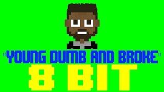 Young Dumb and Broke [8 Bit Tribute to Khalid] - 8 Bit Universe
