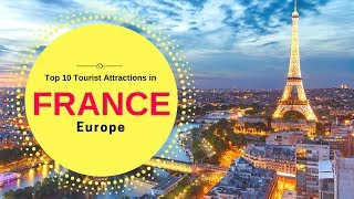 Top Tourist Attractions in France, Europe | Places To Visit in Paris | Tourism - Tourist Junction