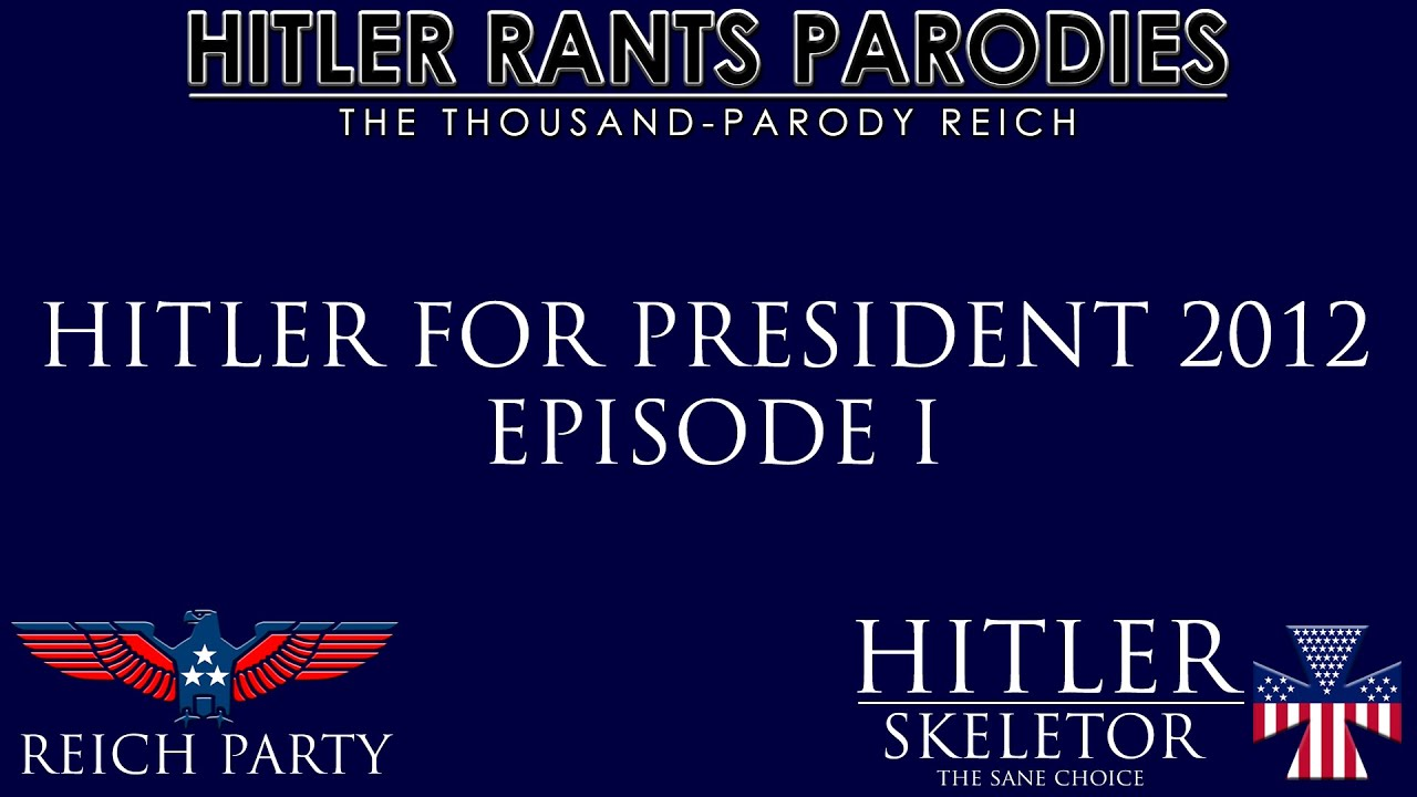 Hitler for President 2012: Episode I