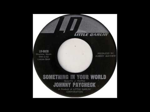 Johnny Paycheck - Something In Your World (First on YouTube)
