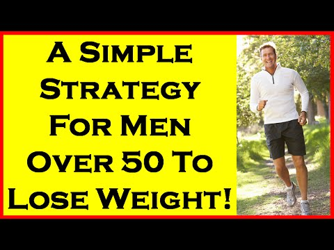 A Simple Strategy For Men Over 50 To Lose Weight! | Men Over 40