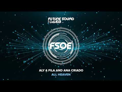 Aly & Fila and Ana Criado  - All Heaven