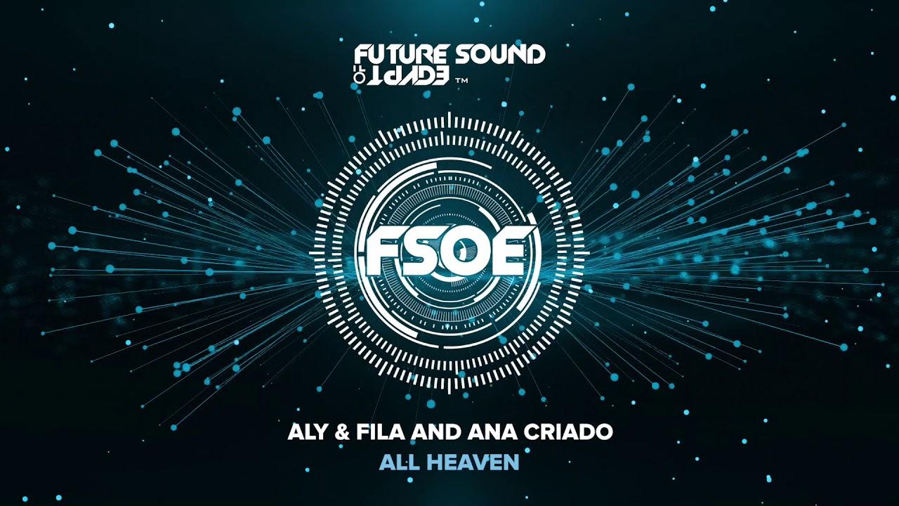 świetne ceny najnowszy przytulnie świeże Aly & Fila and Ana Criado - All Heaven