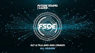 Aly & Fila and Ana Criado  - All Heaven