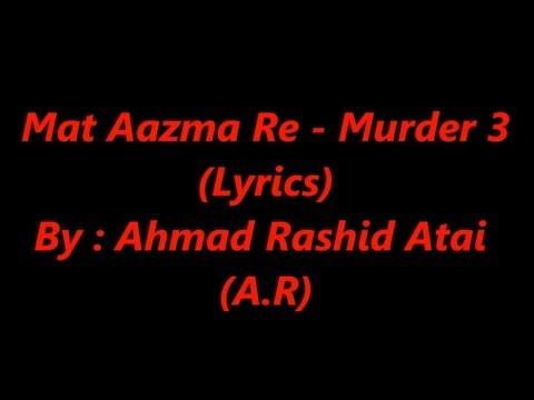 Mat Aazma Re Murder 3 | Lyrics