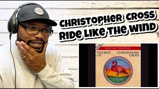 Christopher Cross - Ride Like The Wind | REACTION