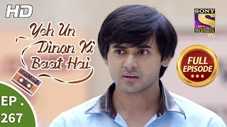Yeh Un Dinon Ki Baat Hai - Ep 267 - Full Episode - 12th September, 2018
