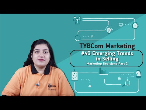 emerging-trends-in-selling---marketing-decisions-part-2---tybcom-marketing