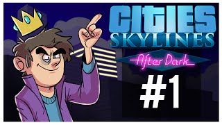 Cities: Skylines After Dark - Part 1 - The Lights At Night!