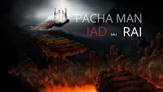 Pacha Man - Iad sau rai (Produced by Style da Kid)
