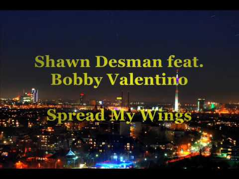 Shawn Desman feat. Bobby Valentino - Spread My Wings