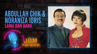 Abdullah Chik & Noraniza Idris - Lama Dan Baru