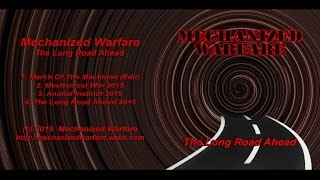 Mechanized Warfare - The Long Road Ahead EP (Full Album, 2015 Release)