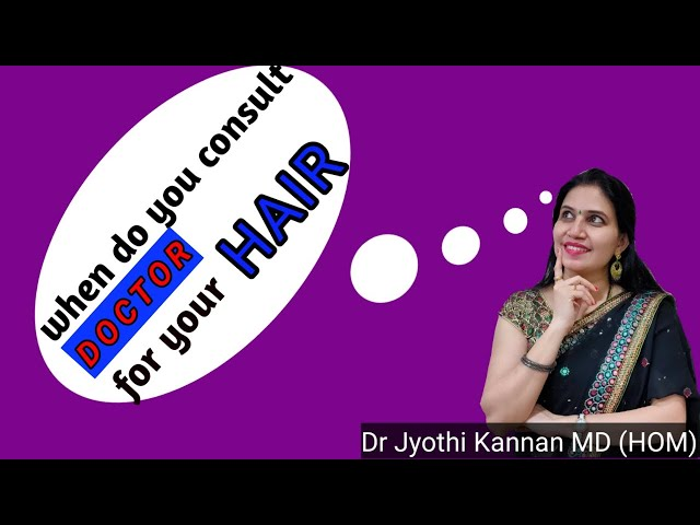 when do you consult your Doctor for your Hair??