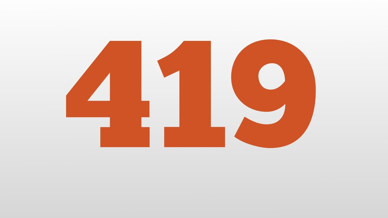 419 meaning and pronunciation