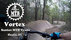 "Vortex - Santos Mountain Bike Trail ""Complete"" - Mountain Biking in Florida - MTB America"