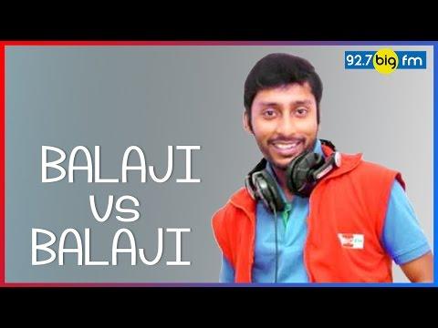 RJ பாலாஜி - 92.7 BIG FMs CROSS TALK - பாலாஜி vs பாலாஜி