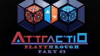 Attractio - Playthrough - Full Gameplay - Part 03