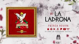 Fuerza Regida - La Ladrona [Official Audio]