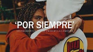 POR SIEMPRE - BASE DE RAP / HIP HOP INSTRUMENTAL USO LIBRE (PROD BY LA LOQUERA 2019)
