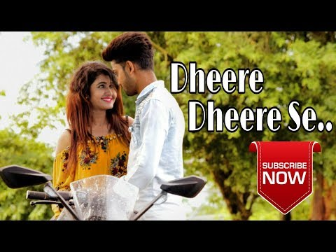 Dheere Dheere Se -Romantic Cute Love Story 2018| Watching Ti