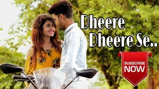 Dheere Dheere Se -Romantic Cute Love Story 2018| Watching Till End|Brightvision