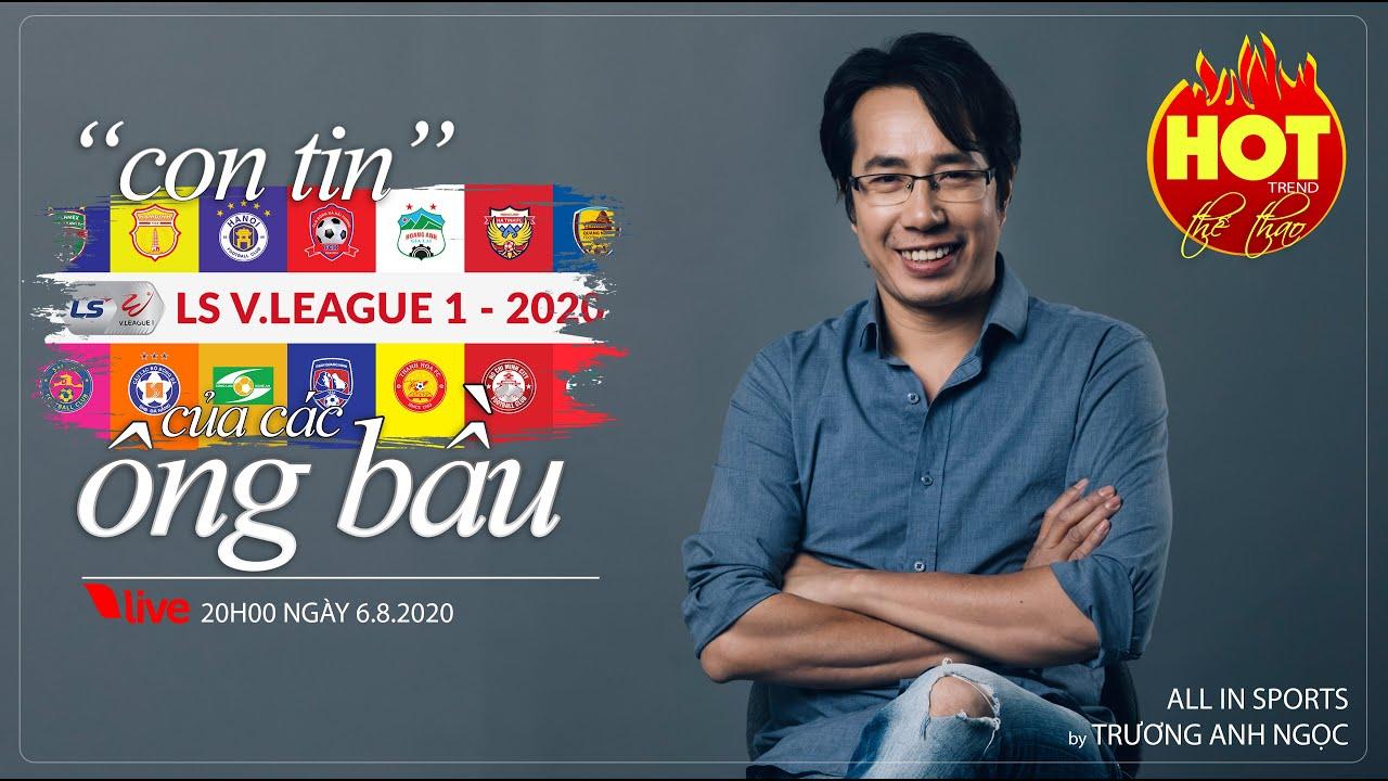 """[TRỰC TIẾP] HOT TREND thể thao số 20: Bóng đá Việt hay """"con tin"""" của các ông bầu ?"""