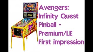 Avengers Infinity Quest Pinball - Premium/LE Model Stern Pinball Game Features and first impression