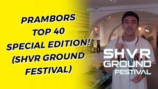 PRAMBORS TOP 40 CHART AGUSTUS (SHVR GROUND FESTIVAL 2019)