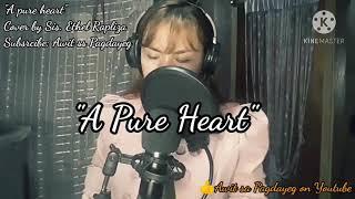A PURE HEART (Lyrics) | Cover By Sis. Ethel Rapliza