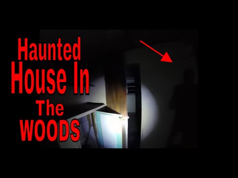 Haunted houses in the woods WE ARE NOT ALONE HERE, EVP's HORROR