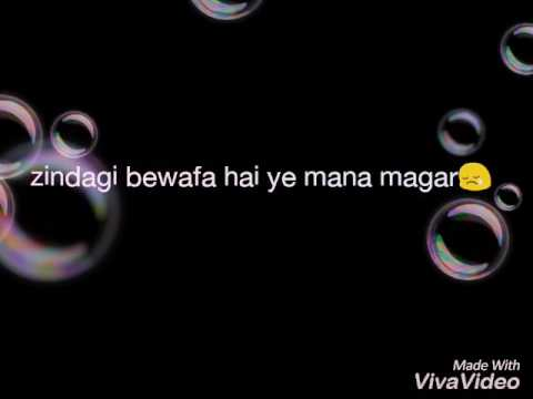 Zindagi Bewafa Hai Ye Mana Magar Song Lyrics For WhatsApp Status