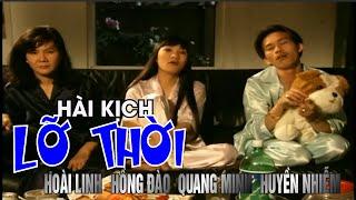 Hài Hoài Linh : Lỡ Thời ft Vân Sơn - Hồng Đào - Quang Minh