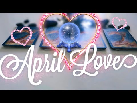 April Love Prediction🔮Pick A Card•Psychic Reading🌟