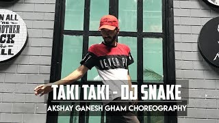 Taki Taki Dance Choreography | Dj Snake | ft. Selena Gomez | Ozuna | Cardi B | Akshay Gham