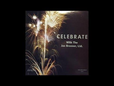 The Jan Brenner, Ltd – Celebrate (full album)
