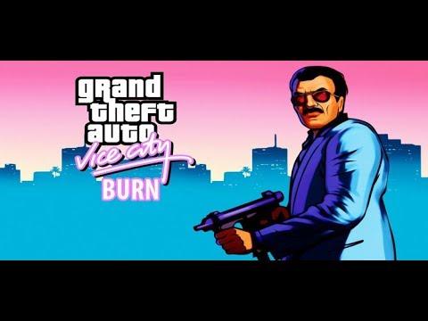 GTA VICE CITY : BURN ALL THINGS UNLOCKED MOD