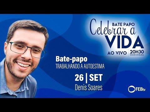 TRABALHANDO A AUTOESTIMA - Denis Soares