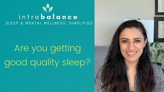 Are you getting good quality sleep?